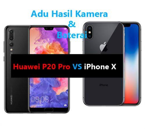 Battle Huawei P20 Pro vs iPhone X
